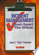 Incident Management For The Street Smart Fire Officer