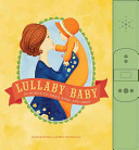 Lullaby Baby  50 Songs to Read  Sing  and Hear