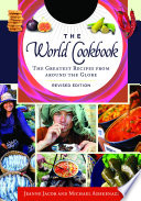 The World Cookbook  The Greatest Recipes from Around the Globe  2nd Edition  4 Volumes