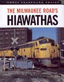 The Milwaukee Road s Hiawathas