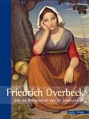 Friedrich Overbeck und die Bildkonzepte des 19. Jahrhunderts