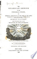 The Guardian Genius Of The Federal Union Or Patriotic Admonitions On The Signs Of The Times book