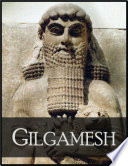 Gilgamesh  The Epic of Gilgamesh  the Fifth King of Uruk