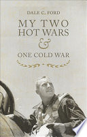 My Two Hot Wars   One Cold War