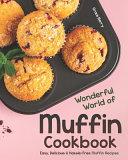 Wonderful World Of Muffin Cookbook