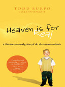Heaven is for Real   A Little Boy s Astounding Story of His Trip to Heaven and Back