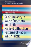 Self similarity in Walsh Functions and in the Farfield Diffraction Patterns of Radial Walsh Filters