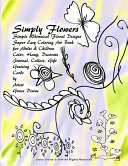 Simply Flowers Simple Whimsical Floral Designs Super Easy Coloring Art Book For Adults Children Color Hang Decorate Journal Collect Gift Greeting Cards By Artist Grace Divine