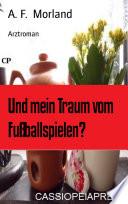 Und mein Traum vom Fußballspielen?