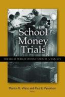School Money Trials