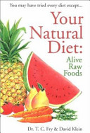Your Natural Diet : biological constitution. they are all toxic and...