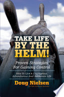 Take Life By The Helm  Proven Strategies For Gaining Control