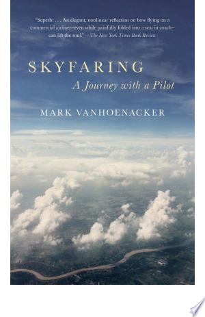 Skyfaring: A Journey with a Pilot - ISBN:9780385351829