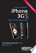 IPhone 3GS  Tutto il mondo nelle tue dita  Con tutte le novit   di OS 3 0 e iPhone 3GS