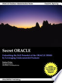 Secret Oracle - Unleashing The Full Potential Of The Oracle DBMS By Leveraging Undocumented Features : documented features of the oracle database...