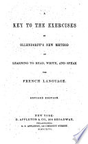 A Key to the Exercises in Ollendorff s New Method of Learning to Read  Write  and Speak the French Language