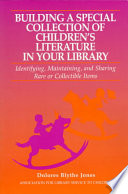 Building a Special Collection of Children s Literature in Your Library
