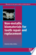 Non Metallic Biomaterials for Tooth Repair and Replacement