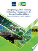 Strengthening Carbon Financing for Grassland Management in the People s Republic of China