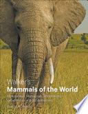 Walker S Mammals Of The World