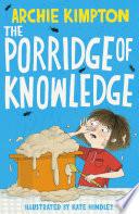The Porridge of Knowledge