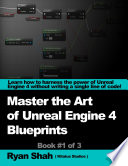 Mastering the Art of Unreal Engine 4   Blueprints