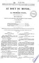 Au bout du monde, ou la premiere poste comédie-vaudeville en un acte de M. Théaulon ...