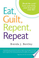 Eat  Guilt  Repent  Repeat