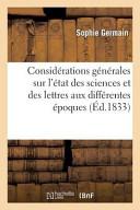 Considerations Generales Sur L Etat Des Sciences Et Des Lettres Aux Differentes Epoques