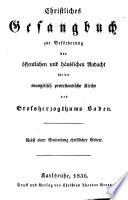 Christl  Gesangbuch f  r die evangel  protest  Kirche des Grossherzogth  Baden