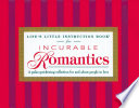 Life S Little Instruction Book For Incurable Romantics : doesn't usually just happen, and...