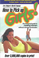 Eric Weber s World Famous How to Pick Up Girls