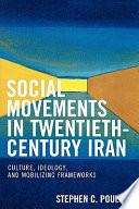 Social Movements in Twentieth century Iran