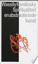 Spiritualiteit En Abstractie In De Kunst
