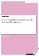 Grossräumige Entwicklungstendenzen der deutschen Bürostandorte