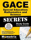 GACE Special Education  Mathematics and Science Secrets Study Guide  GACE Test Review for the Georgia Assessments for the Certification of Educators