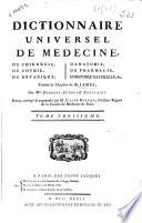 Dictionnaire universel de médecine, de chirurgie, de chymie, de botanique, d'anatomie, de pharmacie, d'histoire naturelle, &c
