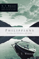 Philippians : wright guides us through philippians, moving us from...