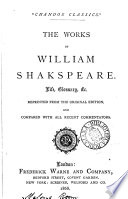 The works of William Shakspeare  life  glossary  c  repr  from the orig  ed  and compared with all recent commentators