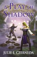 A Play Of Shadow : his turn-born sister jenn nalynn who has disappeared...