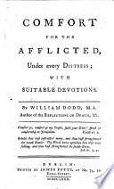 Comfort for the Afflicted  Under Every Distress  with Suitable Devotions  By William Dodd