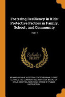 Fostering Resiliency In Kids Protective Factors In Family School And Community 1991
