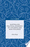 Australian Political Economy of Violence and Non Violence