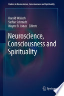 Neuroscience  Consciousness and Spirituality
