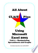 All About CLAiT Plus Using Microsoft Excel 2003 - Unit 2 Manipulating Spreadsheets and Graphs Free download PDF and Read online