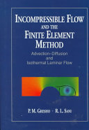 Incompressible Flow And The Finite Element Method Incompressible Flow The Finite Element Method Advection Diffusion Isothermal Laminar Flow Combined Edition Cloth