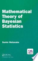 Mathematical Theory of Bayesian Statistics