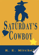 Saturday's Cowboy : arizona, nearly broke and no...