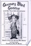 Gooney Bird Greene and Her True Life Adventures