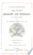 A Dictionary of Greek and Roman Biography and Mythology